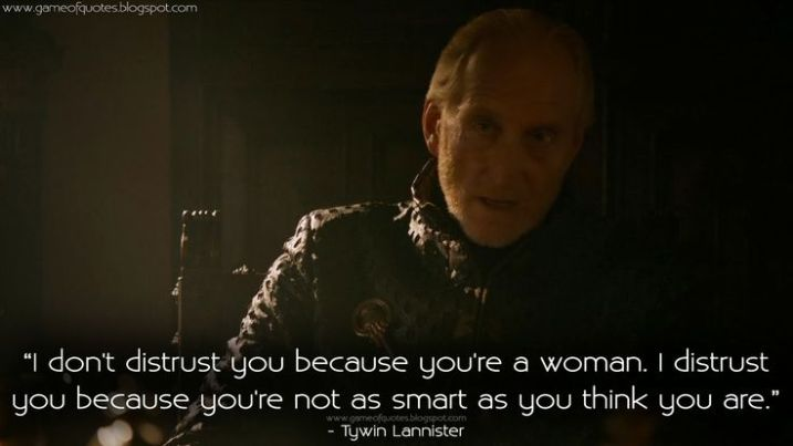 tywin to cersei not as smart.jpg